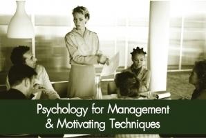 Psychology for Management & Motivating Techniques