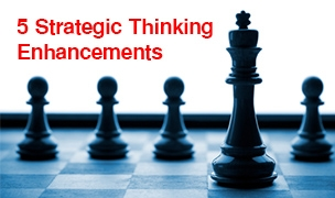 5 Strategic Thinking Enhancements ©